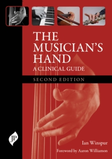 The Musician's Hand : A Clinical Guide, Hardback Book