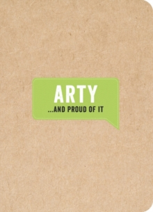 Arty... And Proud of It, Hardback Book