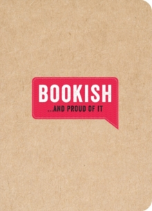 Bookish... And Proud of It, Hardback Book