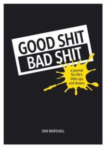 Good Shit, Bad Shit : A Journal for Life's Little Ups and Downs, Paperback Book