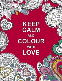 Keep Calm and Colour with Love, Paperback Book
