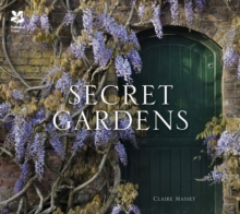 Secret Gardens : of the National Trust, Hardback Book