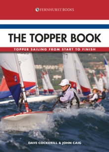 The Topper Book - Topper Sailing from Start to Finish, Paperback Book