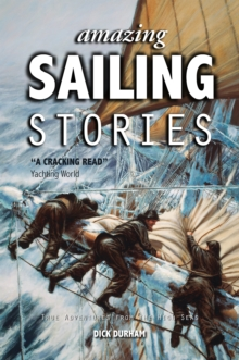Amazing Sailing Stories - True Adventures from the High Seas, Paperback Book