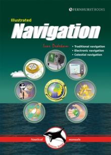 Illustrated Navigation - Traditional, Electronic & Celestial Navigation 3e, Paperback / softback Book