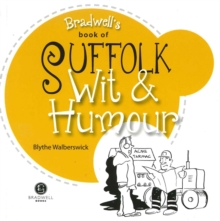 Suffolk Wit & Humour : Packed with Fun for All the Family, Paperback Book