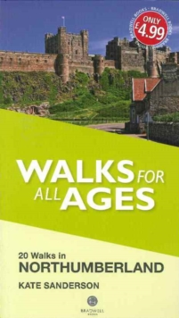 Walks for All Ages Northumberland : 20 Short Walks for All Ages, Paperback Book