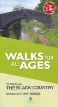 Walks for All Ages Black Country : 20 Short Walks for All Ages, Paperback Book