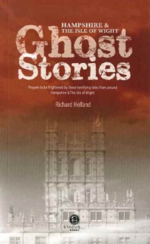 Hampshire & the Isle of Wight Ghost Stories, Paperback Book