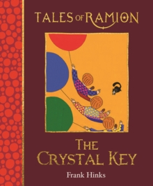 The Crystal Key : Tales of Ramion, Hardback Book