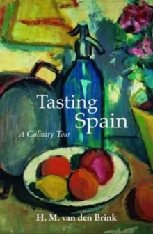 Tasting Spain : A Culinary Tour, Paperback Book
