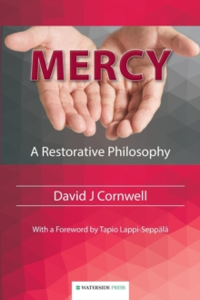 Mercy : A Restorative Philosophy, Paperback Book