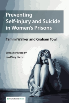 Preventing Self-Injury and Suicide in Women's Prisons, Paperback Book
