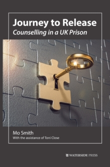 Journey to Release : Counselling in a UK Prison, Paperback / softback Book