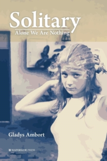 Solitary : Alone We Are Nothing, Paperback / softback Book