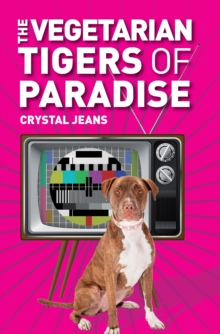 The Vegetarian Tigers Of Paradise, Paperback / softback Book