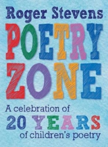 The Poetry Zone : A Celebration of 20 Years of children's poetry, Paperback / softback Book
