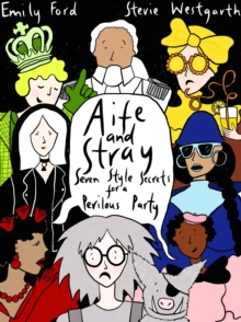 Aife and Stray : Seven Style Secrets for a Perilous party!, Hardback Book