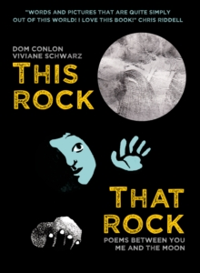 This Rock, That Rock : Poems between you me and the moon, Paperback / softback Book