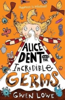 Alice Dent and the Incredible Germs, Paperback / softback Book