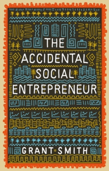The Accidental Social Entrepreneur, Paperback / softback Book