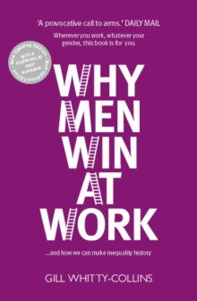 Why Men Win at Work : ... and How to Make Inequality History, EPUB eBook