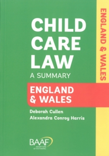 Child Care Law: England and Wales : A Summary of the Law in England and Wales, Paperback Book