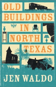 Old Buildings in North Texas, Hardback Book