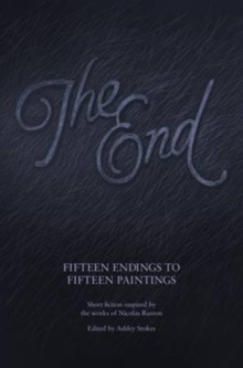 The End : Fifteen Endings to Fifteen Paintings, Paperback / softback Book