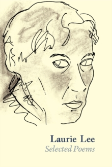 Laurie Lee Selected Poems, Paperback Book