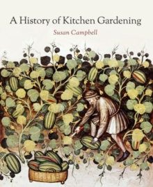 A History of Kitchen Gardening, Paperback / softback Book