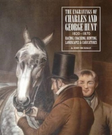 Engravings of Charles and George Hunt 1820 - 1870 : Racing, Coaching, Hunting, Landscapes & Caricatures, Hardback Book