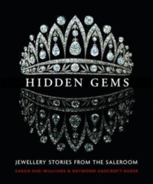 Hidden Gems : Stories from the Saleroom, Hardback Book