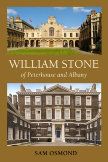 William Stone : Of Albany and Peterhouse, Paperback / softback Book