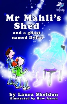 Mr Mahli's Shed : And a Ghost Named Dylan, Paperback / softback Book