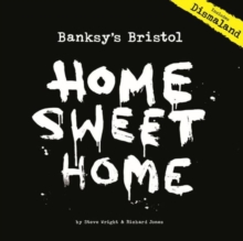 Banksy's Bristol : Home Sweet Home, Paperback Book
