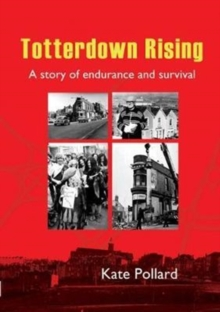 Totterdown Rising : A Story of Endurance and Survival, Paperback / softback Book