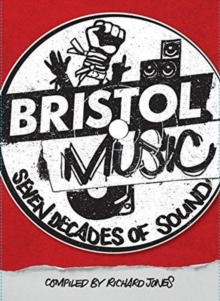 Bristol Music : Seven Decades Of Sound, Paperback Book
