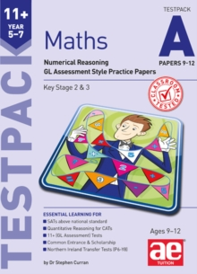 11+ Maths Year 5-7 Testpack A Papers 9-12 : Numerical Reasoning GL Assessment Style Practice Papers, Undefined Book