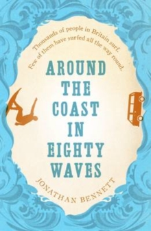 Around the Coast in Eighty Waves, Paperback / softback Book