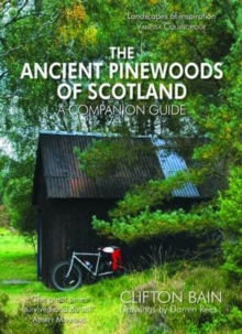 The Ancient Pinewoods of Scotland : A Companion Guide, Paperback Book