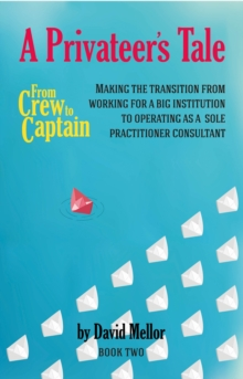 From Crew to Captain - A Privateer's Tale, Paperback / softback Book