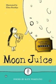 Moon Juice : Poems for Children, Paperback Book