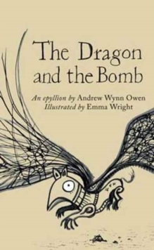 The Dragon and the Bomb : An Epyllion, Paperback / softback Book
