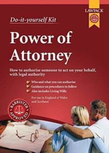 Power of Attorney Kit : For Creating General and Lasting Powers of Attorney, and Scottish Equivalents, Kit Book
