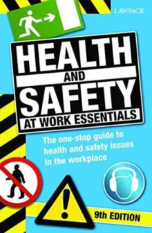 Health & Safety at Work Essentials : The One-Stop Guide to Health and Safety Issues in the Workplace, Paperback Book