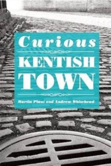 Curious Kentish Town, Paperback Book