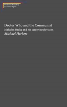 Doctor Who and the Communist : Michael Hulke and His Career in Television, Paperback / softback Book