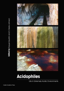Acidophiles : Life in Extremely Acidic Environments, Paperback / softback Book
