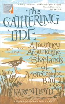 The Gathering Tide : A Journey Around the Edgelands of Morecambe Bay, Paperback Book